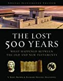 img - for The Lost 500 Years: What Happened Between the Old and New Testaments book / textbook / text book