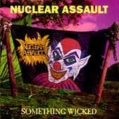Something Wicked by Nuclear Assault