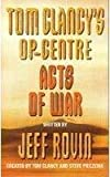 TOM CLANCY'S OP-CENTRE ACTS OF WAR (tom clancy's op-centre) (0007833113) by ROVIN, JEFF