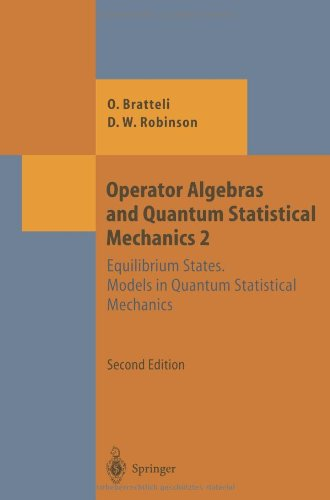 Operator Algebras And Quantum Statistical Mechanics: Equilibrium States. Models In Quantum Statistical Mechanics (Theoretical And Mathematical Physics)