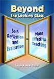 Beyond the Looking Glass: Self-Reflection and Evaluation = More Effective Teaching