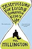 INSTRUCTIONS FOR LIVING SOMEONE ELSE'S LIFE (029785125X) by MIL MILLINGTON
