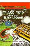 The Class Trip from the Black Lagoon (Black Lagoon Adventures (Pb))