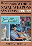 The Naval Institute Guide to World Naval Weapons Systems 1991/92 (0870212885) by Friedman, Norman