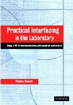 Practical Interfacing In The Laboratory: Using A Pc For Instrumentation, Data Analysis And Control