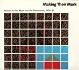 Making Their Mark: Women Artists Move into the Mainstream, 1970-85 (1558591613) by Rosen, Randy