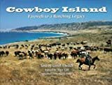 Cowboy Island: Farewell to a Ranching Legacy (LIMITED SIGNED EDITION) (1886342075) by Ehrlich, Gretel
