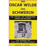 Der Oscar Wilde von Schwerin. Chronik der Pornoaffäre Sebastian Bleisch