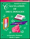 img - for Radcliff and Ogden's Calculation of Drug Dosages: An Interactive Workbook 5th Edition by Ogden, Sheila J., Radcliff, Ruth K., Opsahl, Angela G. (1995) Paperback book / textbook / text book