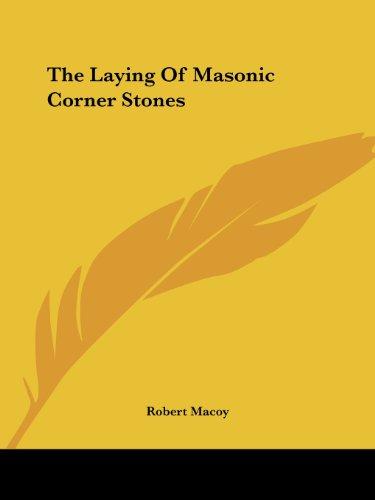 The Laying of Masonic Corner Stones
