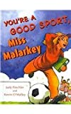 img - for You're a Good Sport, Miss Malarkey book / textbook / text book
