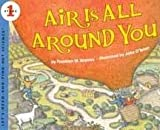 Air Is All Around You (Let's Read-and-Find-Out Science: Stage 1) (0060594144) by Branley, Franklyn Mansfield