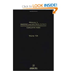Complete Subject and Author Index, Including Supplements, Volume 104 (Advances in Imaging and Electron Physics)