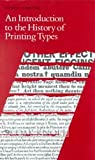 An Introduction to the History of Printing Types: An Illustrated Summary of the Main Stages in the Development of Type Designs from 1440 Up to the Present Day : An Aid to Type Face Identification
