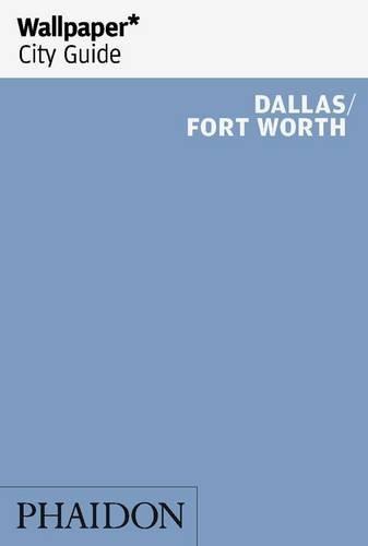Wallpaper* City Guide Dallas/Fort Worth