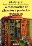 Man Prac Vida Aut. Conservación de alimentos y productos artesanales (Manual práctico de la vida autosuficiente)