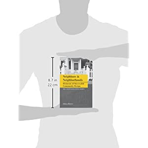 Neighbors and Neighborhoods: Elements of Successful Community Design (Citizens Planning)