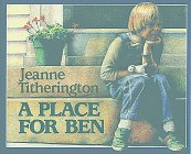 A Place for Ben, Jeanne Titherington
