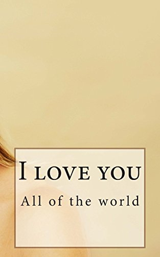 All of the world I love you
