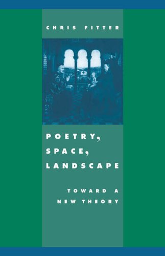 Poetry, Space, Landscape: Toward a New Theory