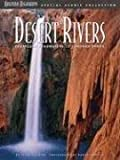 Desert Rivers: From Lush Headwaters to Sonoran Sands (Special Scenic Collection)