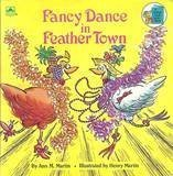 Fancy Dance In Feather Town (Look-Look) (0307118746) by Golden Books