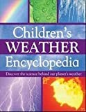 Children s Weather Encyclopedia: Discover the Science Behind Our Planet s Weather (Mini Children s Reference)
