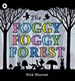 Nick Sharratt The Foggy, Foggy Forest