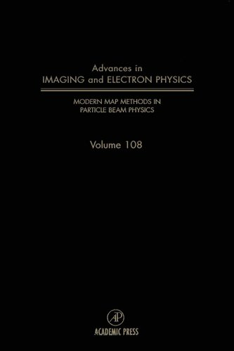 Modern Map Methods In Particle Beam Physics: 108 (Srlances In Imaging & Electron Physics)