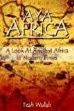 img - for Aya Africa: A Look at Ancient Africa in Modern Times book / textbook / text book