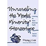 img - for Unraveling the ''Model Minority'' Stereotype: Listening to Asian American Youth, 2nd (second) edition book / textbook / text book