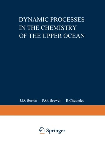 Dynamic Processes in the Chemistry of the Upper Ocean (Nato Conference Series (closed) / II Systems Science)