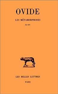 Les Métamorphoses, tome 3 : Livres XI-XV par  Ovide