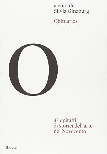 Obituaries. 37 epitaffi di storici dell'arte nel Novecento