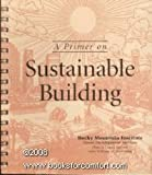 A Primer on Sustainable Building