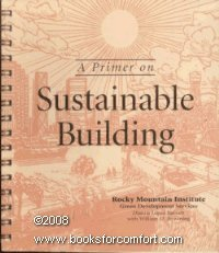 A Primer on Sustainable Building, Dianna Lopez Barnett; William D. Browning