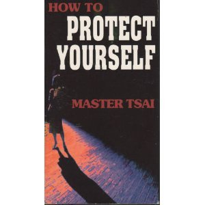How To Protect Yourself: Master Tsai