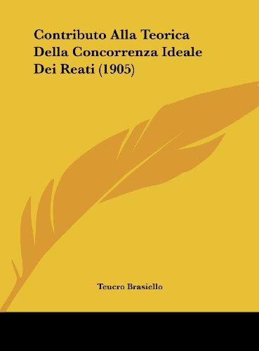 Contributo Alla Teorica Della Concorrenza Ideale Dei Reati (1905)