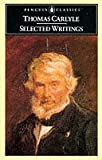Carlyle: Selected Writings (Penguin Classics) (0140430652) by Carlyle, Thomas