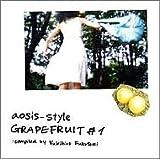aosis-style GRAPEFRUIT #1 Compiled by Yukihiro Fukutomi