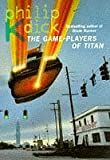 Game-players of Titan, The (000648249X) by Dick, Philip K.