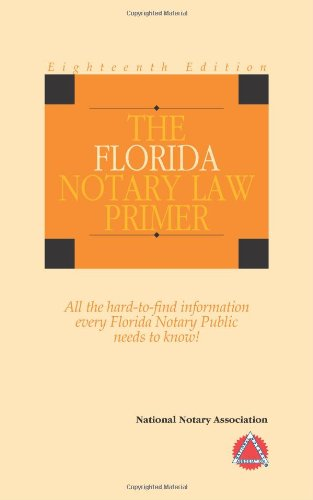 2010 The Florida Notary Law Primer