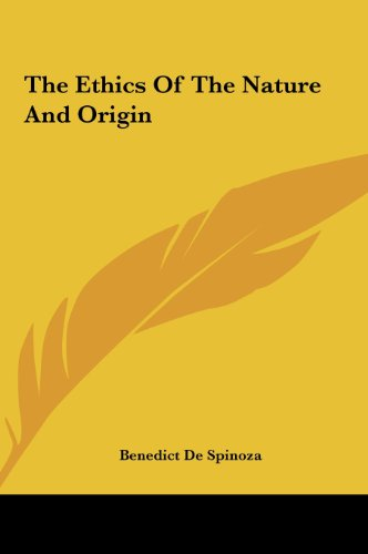 The Ethics of the Nature and Origin