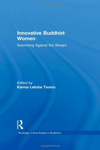 Innovative Buddhist Women: Swimming Against the Stream (Routledge Critical Studies in Buddhism)