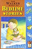 The Walker Book of Bedtime Stories (074454419X) by Ashforth, Camilla:Murphy