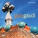 Guia Gaudi (Spanish Edition) (8425218721) by Guell, Xavier