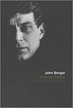 john berger essays By michael rock 2011 ways of seeing john berger bbc books/pelican 1972 everyone is talking about the way in which digital media is destabilizing print.