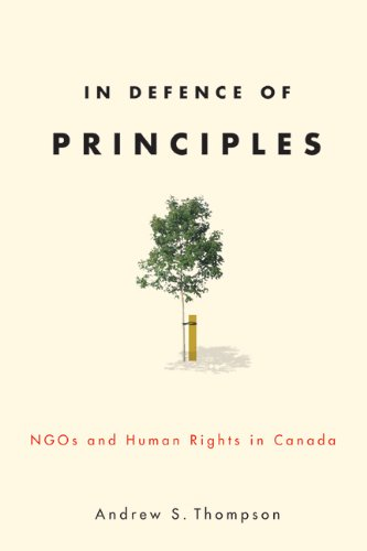 In Defence of Principles: NGOs and Human Rights in Canada (Law and Society Series)