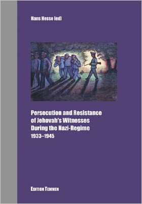 Persecution and Resistance of Jehovah's Witnesses During the Nazi Regime: 1933-1945