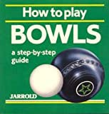 How to Play Bowls (Jarrold Sports Series)